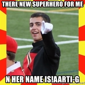 lovett - there new superhero for me n her name is!aarti-g