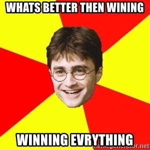 cheeky harry potter - whats better then wining winning evrything