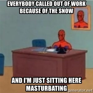 60s spiderman behind desk - everybody called out of work because of the snow and i'm just sitting here masturbating