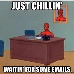 Spidermandesk - Just chillin' waitin' for some emails