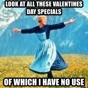 Look at all these - Look at all these Valentines day specials  of which i have no use