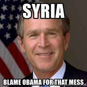 George Bush - syria blame obama for that mess