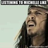 Jack Sparrow Reaction - Listening to Michelle like