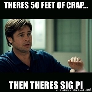 50 feet of Crap - Theres 50 feet of crap... Then theres sig pi