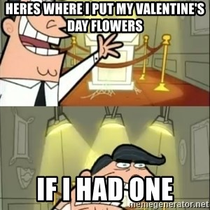 if i had one doubled - heres where i put My valentine's day flowErs If i had one