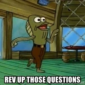 Rev Up Those Fryers -  Rev up those questions