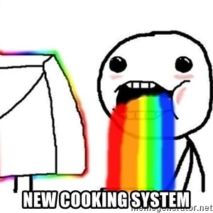 Puking Rainbows -  new cooking system