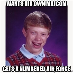 nerdy kid lolz - Wants his own majcom gets a numbered air force
