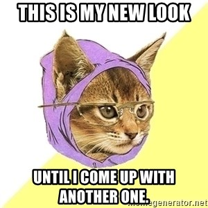 Hipster Cat - This is my new look until I come up with another one.