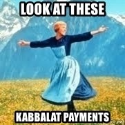 Look at all these - Look at these Kabbalat Payments