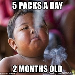 Smoking Baby - 5 packs a day 2 months old