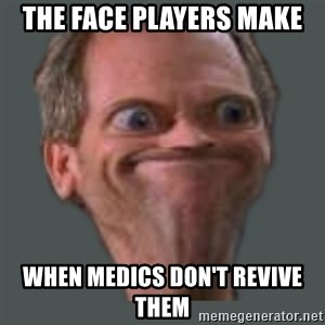 Housella ei suju - The face players make when medics don't revive them