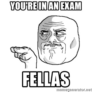i'm watching you meme - you're in an exam fellas
