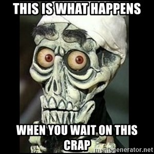 Achmed the dead terrorist - This is What happens When you wait on this crap