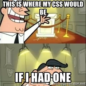 if i had one doubled - This is where my CSS would be If I had one