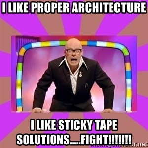 Harry Hill Fight - I like proper architecture I like sticky tape solutions.....FIGHT!!!!!!!