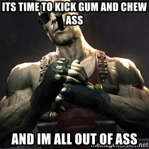 Duke Nukem Forever - Its time to kick gum and chew ass And im all out of ass