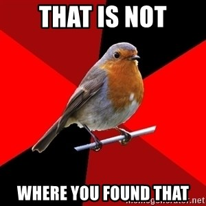 Retail Robin - That is not Where you found that