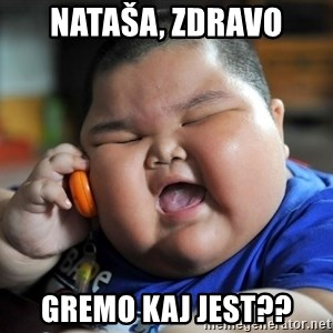 Fat Asian Kid - Nataša, zdravo Gremo kaj jest??