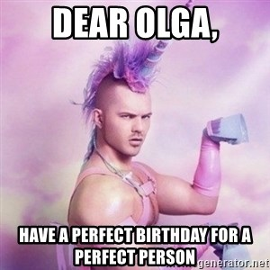 Unicorn man  - Dear olga, Have a perfect birthday for a perfect person