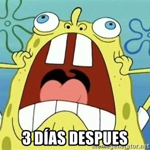 Enraged Spongebob -  3 días despues