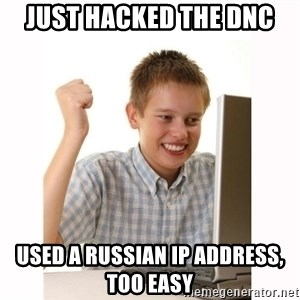 Computer kid - Just hacked the DNC USed a russian IP address, too easy