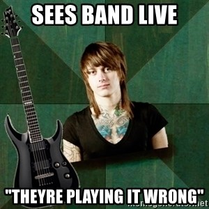 "Progressive Guitarist - Sees band live ""Theyre playing it wrong"""