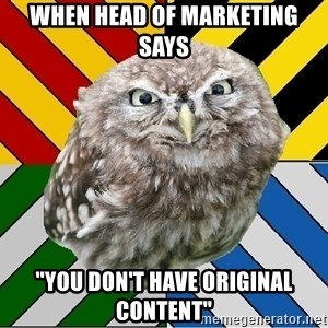 "JEALOUS POTTEROMAN - When head of marketing says ""you don't have original content"""