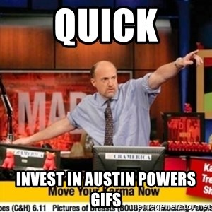 Karma Cramer - quick invest in austin powers gifs