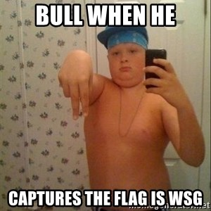 Swagmaster - Bull when he Captures the flag is WSG