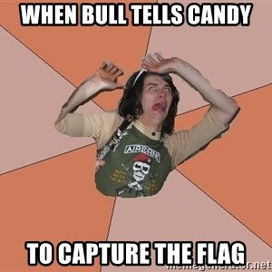 Scared Bekett - When Bull tells Candy to capture the flag
