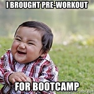 Evil Asian Baby - I brought pre-workout  for bootcamp