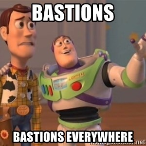 ToyStorys - BASTIONS BASTIONS EVERYWHERE