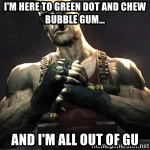 Duke Nukem Forever - I'm here to green dot and chew bubble gum... And i'm all out of gu