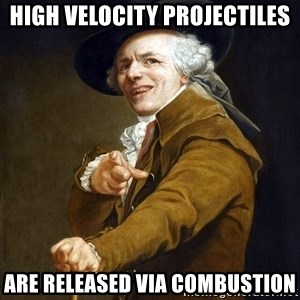 Joseph Ducreaux - HIGH VELOCITY PROJECTILES ARE RELEASED VIA COMBUSTION