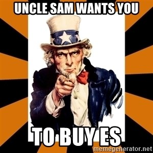 Uncle sam wants you! - Uncle sam wants you to buy es