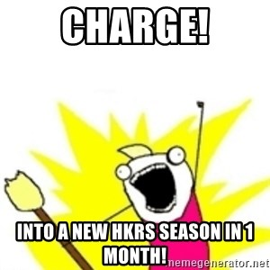 x all the y - Charge! into a new HKRS Season in 1 month!
