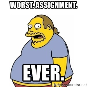 Comic Book Guy Worst Ever - Worst. Assignment. ever.