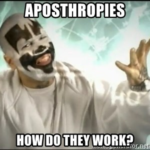 Insane Clown Posse - Aposthropies How do they work?