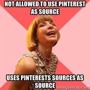 Amused Anna Wintour - not allowed to use pinterest as source uses pinterests sources as source