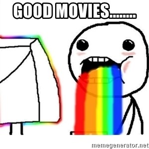 Puking Rainbows - GOOD MOVIES........
