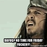 Jack Sparrow Reaction -  dafuq? no time for friday fuckery!
