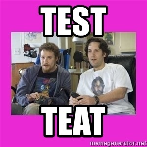 You wanna know how I know you're gay? - Test Teat
