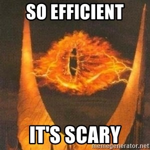 Eye of Sauron - So Efficient it's scary