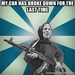 badgrandma - My car has broke down for the last time