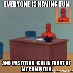 60s spiderman behind desk - Everyone is having fun And im sitting here in FRONT of my COmputer