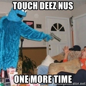Bad Ass Cookie Monster - TOUCH DEEZ NUS ONE MORE TIME