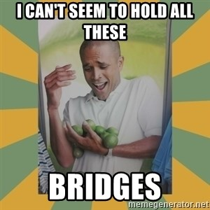 Why can't I hold all these limes - I can't seem to hold all these bridges