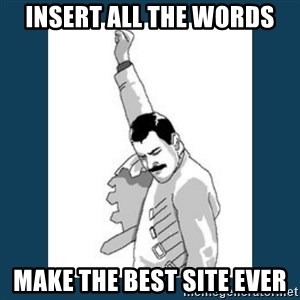 Freddy Mercury - INSERT ALL THE WORDS MAKE THE BEST SITE EVER