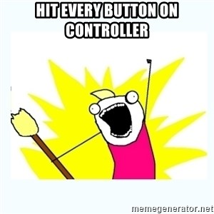 All the things - HIT EVERY BUTTON on controller